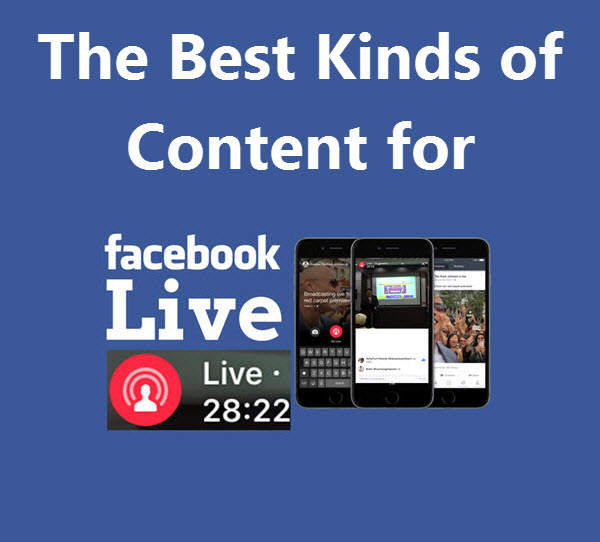 The Best Kinds of Content for Facebook Live