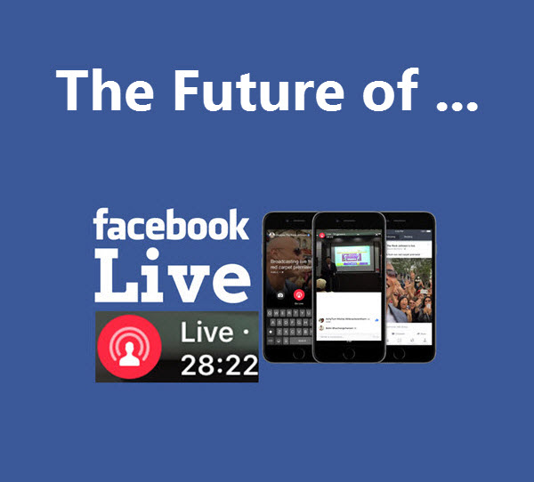 The Future of Facebook Live