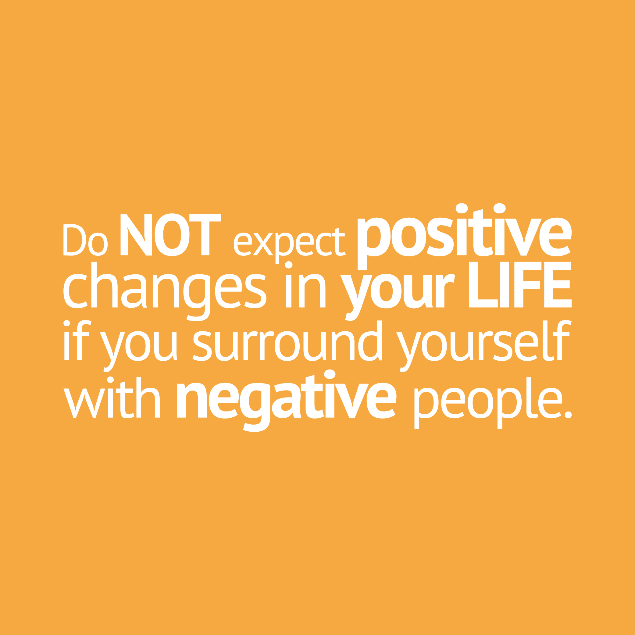 Positive People Quotes You Cannot Maintain A Positive Attitude Around Negative People