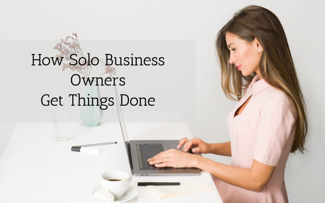 How Solo Business Owners Get Things Done