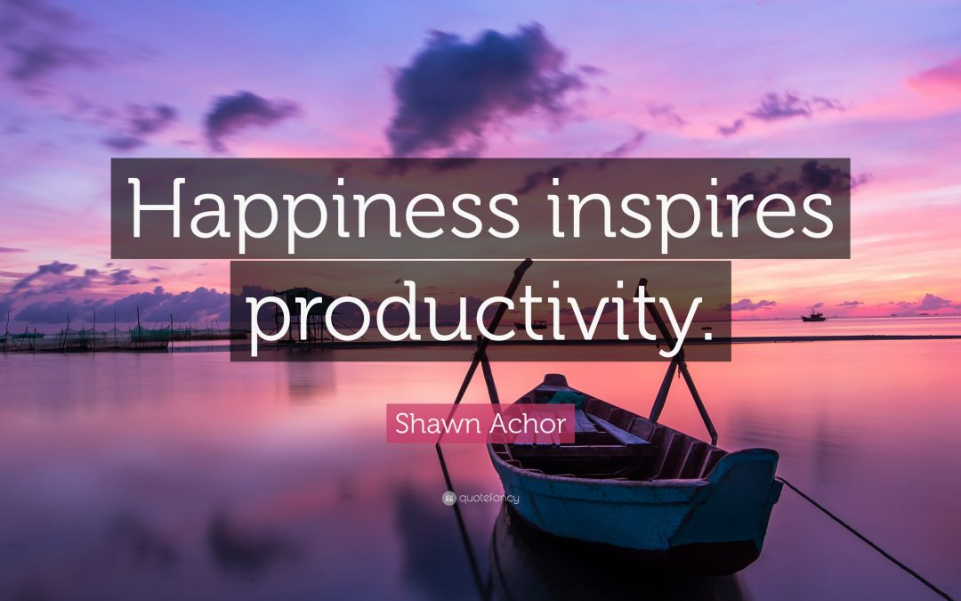 Happiness and Productivity Are A Good Match