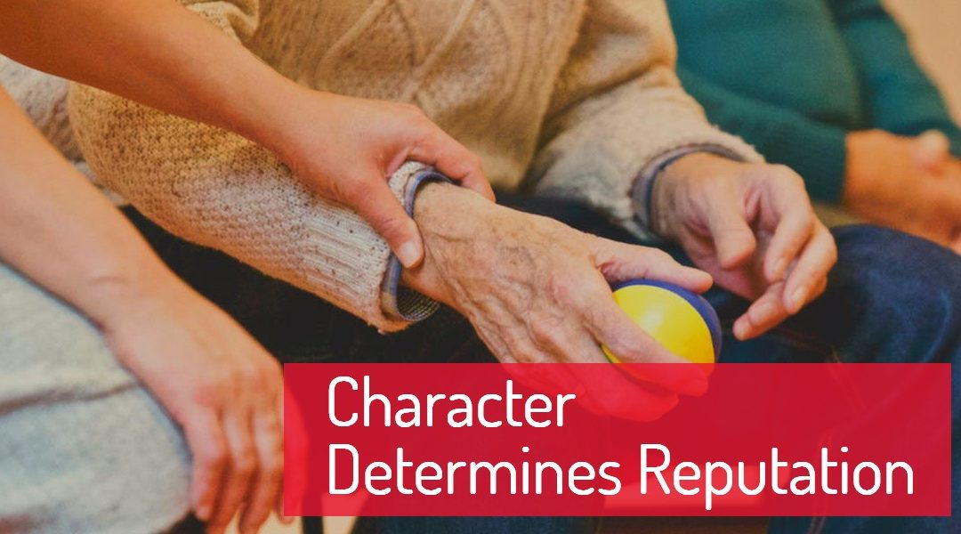 Character Determines Your Reputation