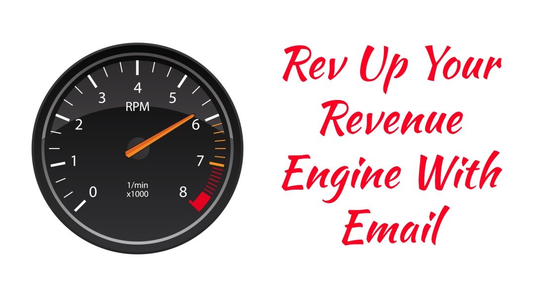 Rev Up Your Revenue Engine With Email Marketing