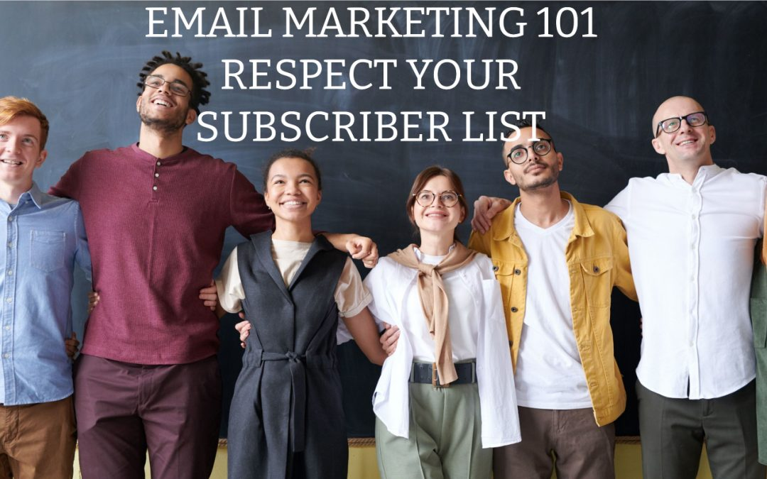 Respect Your Email Subscribers